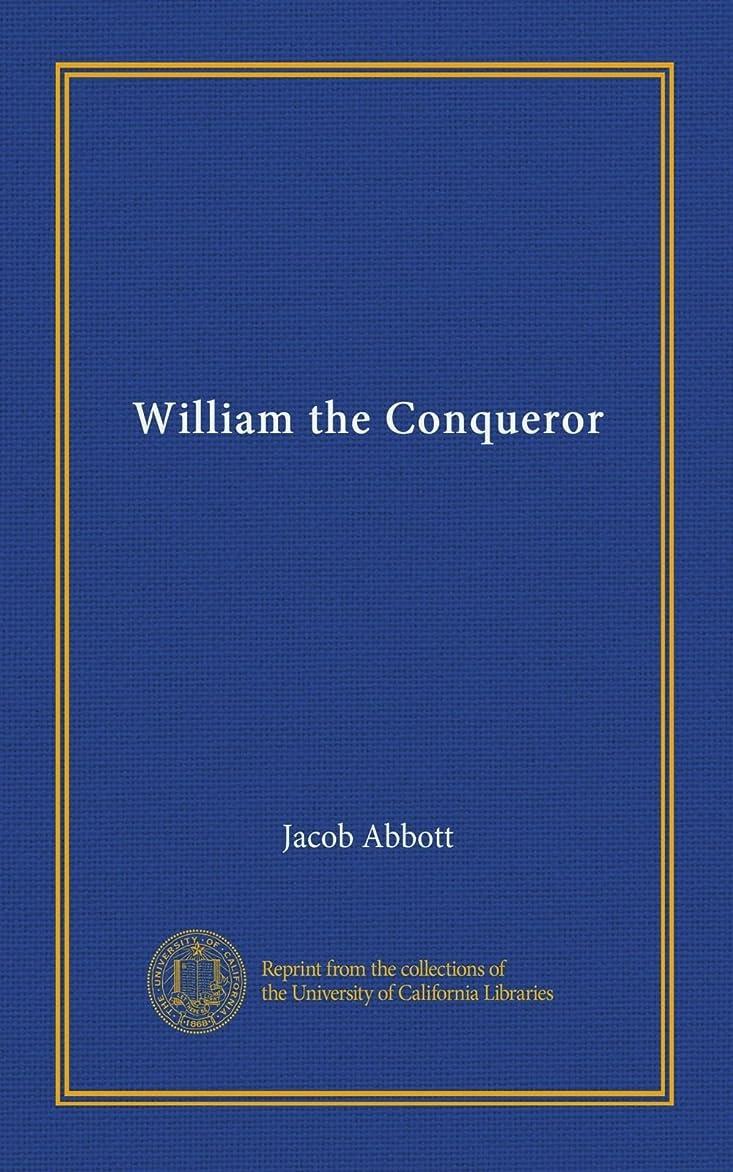 約束する合併積極的にWilliam the Conqueror