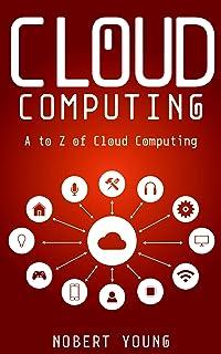 Cloud Computing: A to Z of Cloud Computing