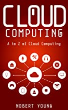 Cloud Computing: A to Z of Cloud Computing