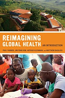 Reimagining Global Health: An Introduction (California Series in Public Anthropology) (Volume 26)
