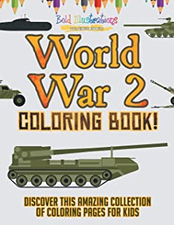 World War 2 Coloring Book! Discover This Amazing Collection Of Coloring Pages For Kids