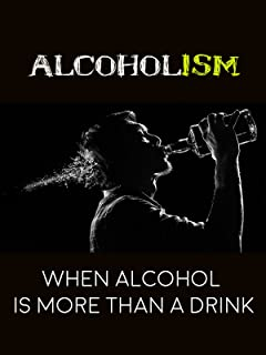 Alcoholism - When Alcohol Is More Than A Drink