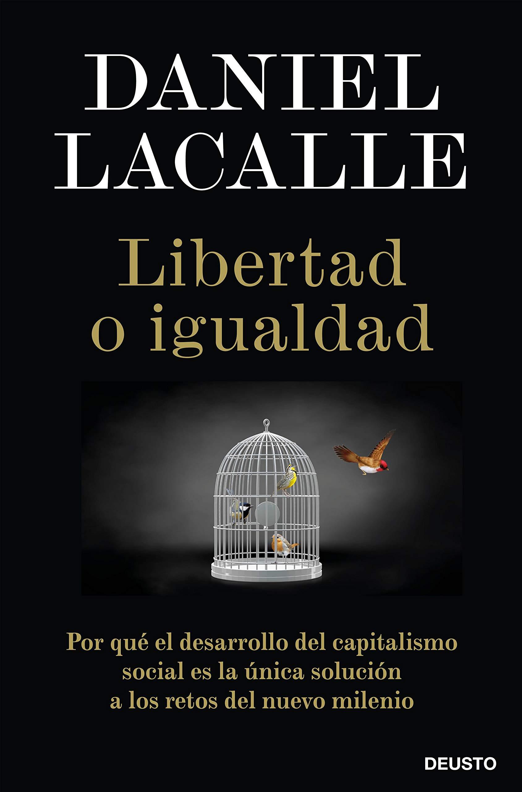 Libertad o igualdad: Por qué el desarrollo del capitalismo social es la única solución a los retos del nuevo milenio (Spanish Edition)