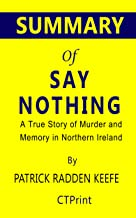 Summary of Say Nothing by Patrick Radden Keefe | A True Story of Murder and Memory in Northern Ireland