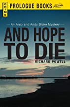 And Hope to Die: An Arab and Andy Blake mystery (Prologue Crime)