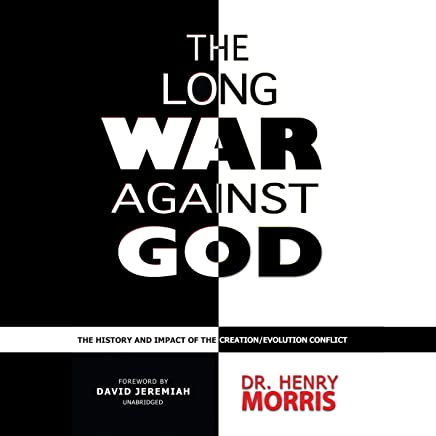 The Long War Against God: The History and Impact of the Creation Vs. Evolution Conflict - Library Edition
