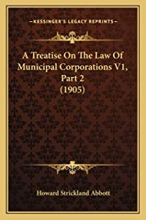 A Treatise On The Law Of Municipal Corporations V1, Part 2 (1905)