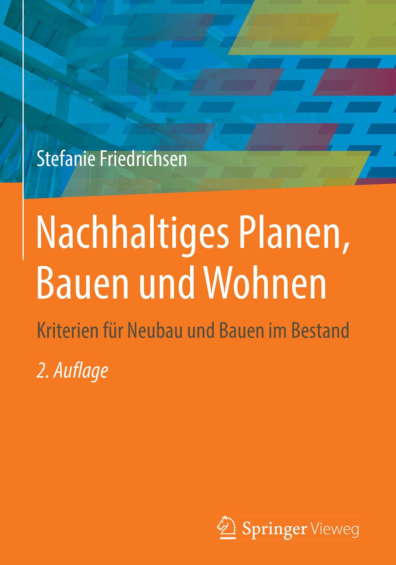 Nachhaltiges Planen, Bauen und Wohnen: Kriterien für Neubau und Bauen im Bestand (German Edition)