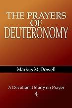 The Prayers of Deuteronomy: A devotional study on prayer (Praying Through the Bible Book 4)