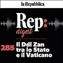 Il Ddl Zan tra lo Stato e il Vaticano: Rep digest 285