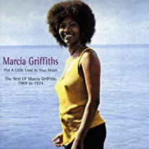 Put a Little Love in Your Heart: The Best of Marcia Griffiths 1969 to 1974