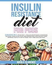 Livres Insulin Resistance Diet for PCOS: 2 Books in 1 PCOS Diet + Insulin Resistance Cookbook. Reverse your PCOS, Fight Inflammation, Lose Weight, and Improve Fertility with These Tasty and Easy Recipes. PDF