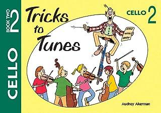 Tricks to Tunes Cello Book 2