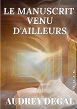 Le manuscrit venu d'ailleurs (French Edition)