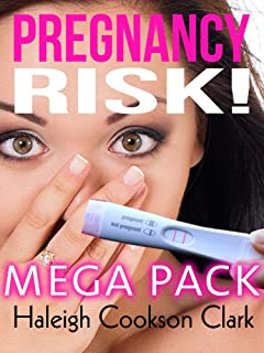 Pregnancy Risk Mega Pack: Six Stories of Bare Lust [cheating, hotwife, pregnancy risk, erotic menage]