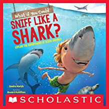 What If You Could Sniff Like a Shark?: Explore the Superpowers of Ocean Animals (What If You Had... ? Book 1)