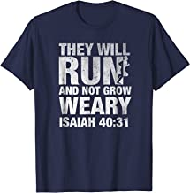 They Will Run and Not Grow Weary Isaiah 40:31 Runner T Shirt