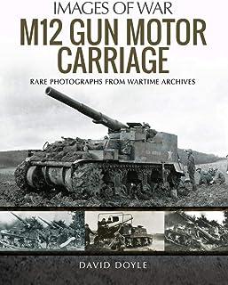 M12 Gun Motor Carriage (Images of War) (English Edition)