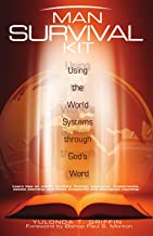 Man Survival Kit: Using the World Systems through God's Word
