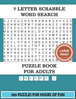 7 Letter Scrabble Word Search Puzzle Book For Adults (Volume 3): 100 Word Find Puzzles For Adults Large Print With a Large...