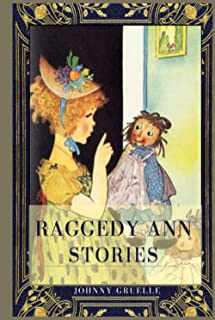 RAGGEDY ANN STORIES BY JOHNNY GRUELLE: annotated