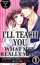 I'll teach you what men really want Vol.1 (TL Manga): Cohabitation rules etched into my body
