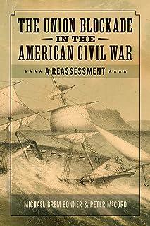 The Union Blockade in the American Civil War: A Reassessment
