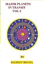 Major Planets In Transit ---Vol 1: VOL-1 BY BALDEV BHATIA COPYRIGHT (@) 2020/ BALDEV BHATIA BOOKRIX.COM/E- BOOK