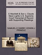 E Machlett & Son v. Claude Neon Lights U.S. Supreme Court Transcript of Record with Supporting Pleadings