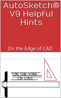AutoSketch® V9 Helpful Hints: On the Edge of CAD