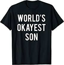 World's Okayest Son T-Shirt Funny Son Shirts