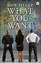 How To Get What You Want:Illustrated Edition