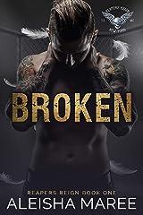 Broken (Reaper's Reign Book 1) Kindle Edition