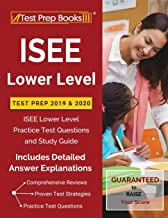 ISEE Lower Level Test Prep 2019 & 2020: ISEE Lower Level Practice Test Questions and Study Guide [Includes Detailed Answer Explanations]