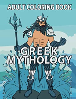 Greek Mythology Coloring Book: Gods And Creatures Will Give A Lot Of Fun To Young Adults