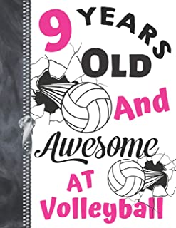 9 Years Old And Awesome At Volleyball: Doodling & Drawing Art Book Volleyball Athletic Sketchbook For Girls