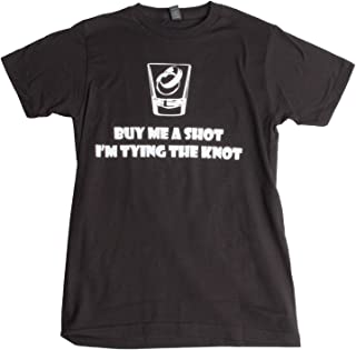 Buy Me a Shot, I'm Tying The Knot | Funny Bachelor, Bachelorette Unisex T-Shirt