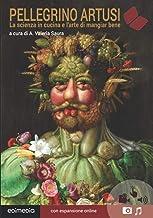 Artusi. La scienza in cucina e l'arte di mangiar bene (I Grandi Classici Multimediali) (Italian Edition)