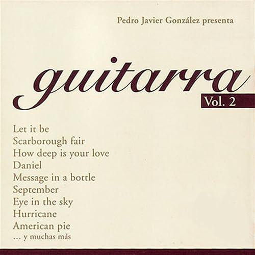Guitarra, Vol. 2 de Pedro Javier González en Amazon Music - Amazon.es