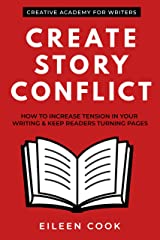 Create Story Conflict: How to increase tension in your writing & keep readers turning pages (Creative Academy Guides for Writers Book 4) Kindle Edition