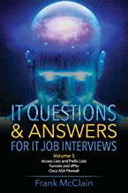 IT Questions & Answers For IT Job Interviews (Access Lists and Prefix Lists / Tunnels and VPNs / Cisco ASA Firewall) (Volume 5)