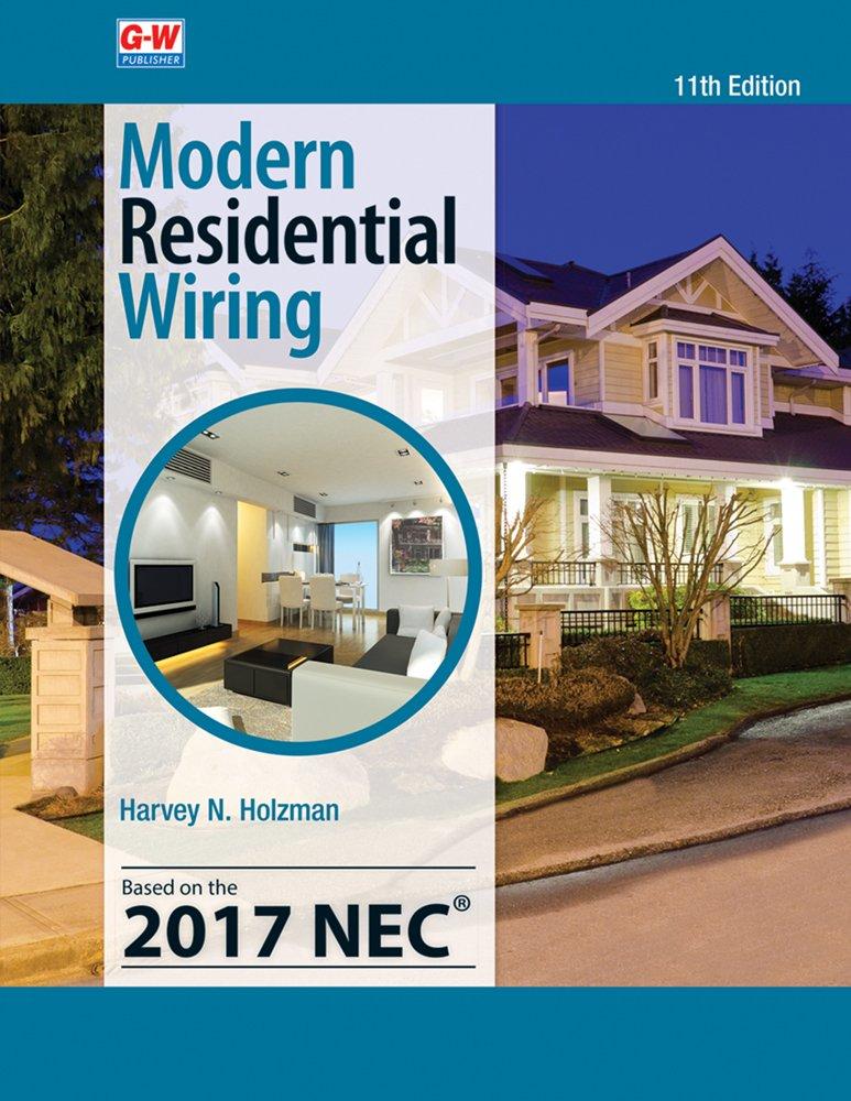 modern residential wiring harvey n holzman 9781631268960 amazon rh amazon com  modern residential wiring 11th edition pdf