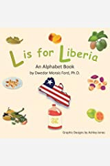 L is for Liberia: An Alphabet Book Paperback