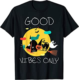 Good Vibes Only Halloween Decor Shirt T-Shirt