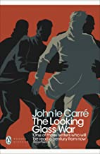 The Looking Glass War (George Smiley Series Book 4) (English Edition)