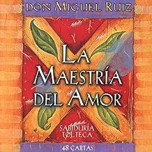 La maestría del amor : 48 cartas de sabiduría tolteca