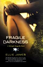 Fragile Darkness: A Midnight Dragonfly Novel