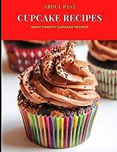 Cupcake Recipes: Many Variety Cupcake Recipes