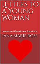 Letters to a Young Woman: Lessons on Life and Love, from Paris