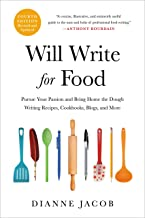 Will Write for Food: Pursue Your Passion and Bring Home the Dough Writing Recipes, Cookbooks, Blogs, and More